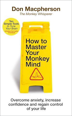 Téléchargez le livre :  How to Master Your Monkey Mind