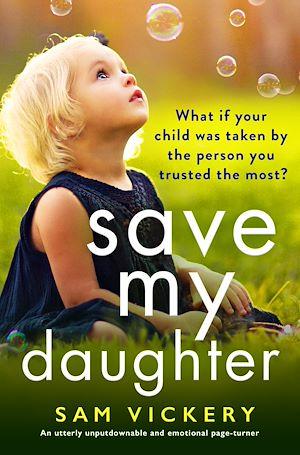 Téléchargez le livre :  Save My Daughter