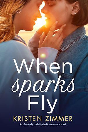 Téléchargez le livre :  When Sparks Fly