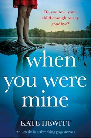Téléchargez le livre :  When You Were Mine