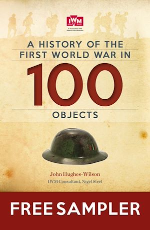 Téléchargez le livre :  A History Of The First World War In 100 Objects Free Sampler
