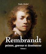 Télécharger le livre :  Rembrandt - Peintre, graveur et dessinateur - Volume I