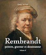 Télécharger le livre :  Rembrandt - Peintre, graveur et dessinateur - Volume II