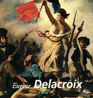 Téléchargez le livre :  Eugène Delacroix