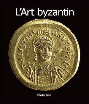 Téléchargez le livre :  L'Art byzantin