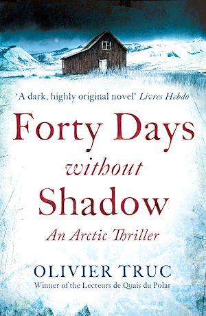 Téléchargez le livre :  Forty Days Without Shadow