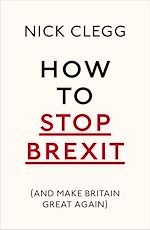 Télécharger le livre :  How To Stop Brexit (And Make Britain Great Again)