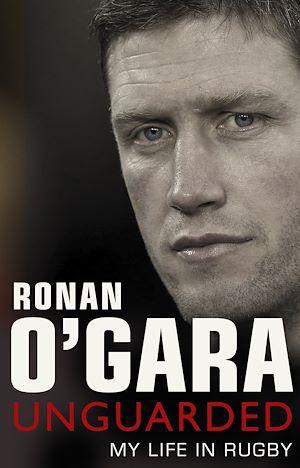 Téléchargez le livre :  Ronan O'Gara: Unguarded