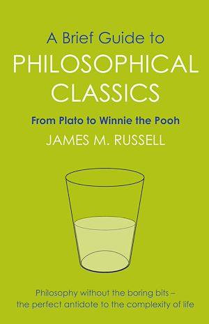 Téléchargez le livre :  A Brief Guide to Philosophical Classics