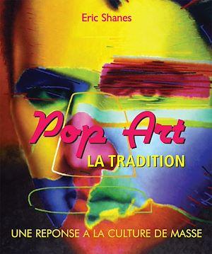 Téléchargez le livre :  La Tradition Pop Art - Une reponse a la Culture de Masse