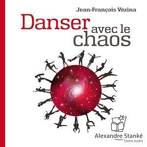 Téléchargez le livre :  Danser avec le chaos