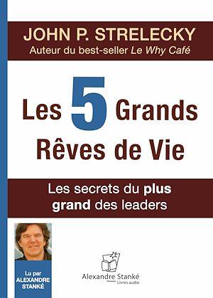Téléchargez le livre :  Les 5 grands rêves de vie