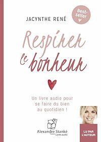 Téléchargez le livre numérique:  Respirer le bonheur