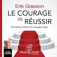 Télécharger le livre : Le courage de réussir