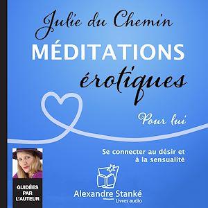 Téléchargez le livre :  Méditations érotiques, pour lui