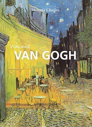 Téléchargez le livre :  Vincent Van Gogh