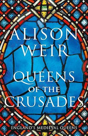 Téléchargez le livre :  Queens of the Crusades