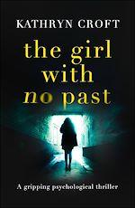 Télécharger le livre :  The Girl With No Past