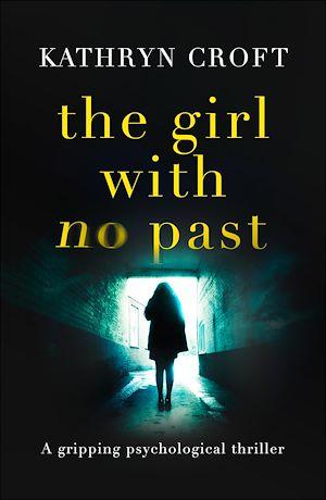 Téléchargez le livre :  The Girl With No Past
