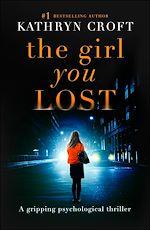 Télécharger le livre :  The Girl You Lost