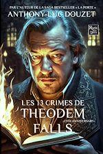 Télécharger le livre :  Les 13 crimes de Théodem Falls