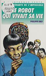 Télécharger le livre :  Le Robot qui vivait sa vie