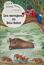 Télécharger le livre :  Les sauvageons du Bois-Sabot