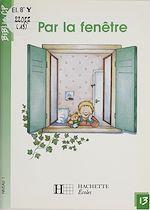 Télécharger le livre :  Par la fenêtre