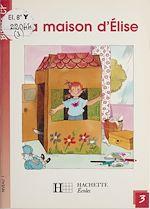 Télécharger le livre :  La Maison d'Élise