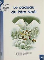 Télécharger le livre :  Le Cadeau du Père Noël