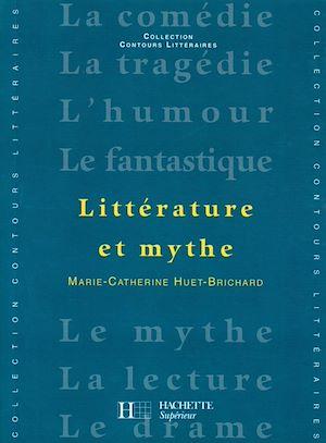 Téléchargez le livre :  Littérature et Mythe - Edition 2001