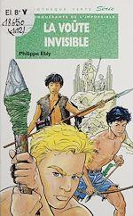 Télécharger le livre :  Les conquérants de l'impossible : La Voûte invisible