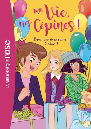 Téléchargez le livre :  Ma vie, mes copines 14 - Bon anniversaire, Chloé !