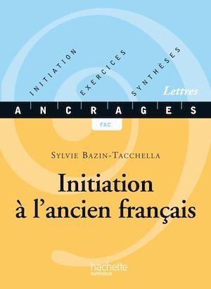 Téléchargez le livre :  Initiation à l'ancien français - Edition 2001