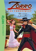 Télécharger le livre :  Les chroniques de Zorro 03 - Un coeur à prendre