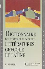 Télécharger cet ebook : Dictionnaire des œuvres et thèmes des littératures grecque et latine