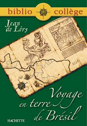 Téléchargez le livre :  Bibliocollège - Voyage en Terre de Brésil, Jean de Léry
