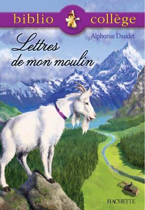 Téléchargez le livre :  Bibliocollège - Lettres de mon moulin, Daudet