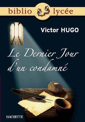 Téléchargez le livre :  Bibliolycée - Le Dernier Jour d'un condamné, Victor Hugo