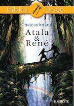 Télécharger le livre :  Bibliolycée - Atala et René, Chateaubriand