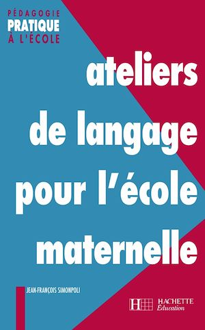 Téléchargez le livre :  Ateliers de langage pour l'école maternelle