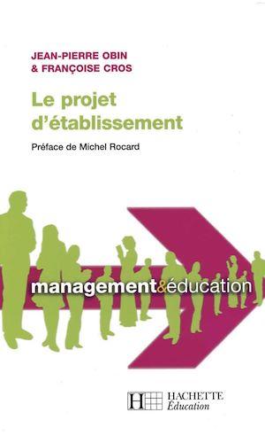 Téléchargez le livre :  Le projet d'établissement