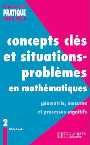 Téléchargez le livre :  Concepts clés et situations-problèmes en mathématiques - Tome 2