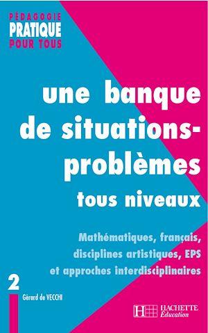 Téléchargez le livre :  Une banque de situations-problèmes tous niveaux - Tome 2