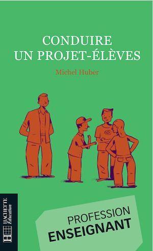 Téléchargez le livre :  Conduire un projet-élèves
