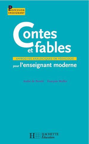 Téléchargez le livre :  Contes et fables pour l'enseignement moderne - Approches analogiques en pédagogie