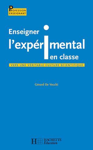 Téléchargez le livre :  Enseigner l'expérimental en classe