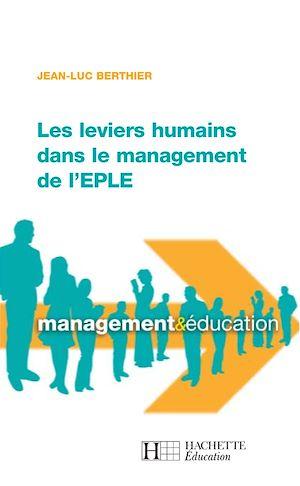 Téléchargez le livre :  Les leviers humains dans le management de l'EPLE