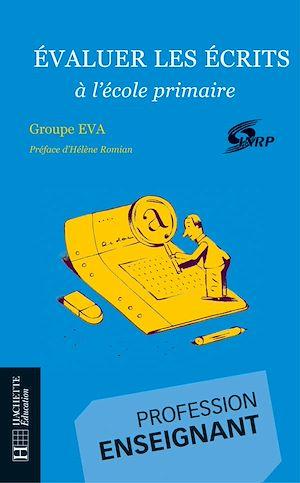 Téléchargez le livre :  Evaluer les écrits à l'école primaire