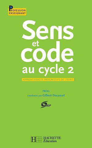 Téléchargez le livre :  Sens et code au cycle 2